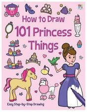 HOW TO DRAW 101 PRINCESS THINGS __ BRAND NEW __ FREEPOST UK