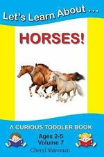 Let's Learn About... Horses! : A Curious Toddler Book by Cheryl Shireman...