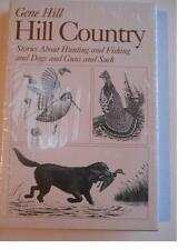 Hill Country: Stories About Hunting and Fishing and Dogs, etc. *SPECIAL* (GH161)
