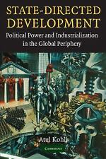 State-Directed Development : Political Power and Industrialization in the Glo...