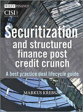 Securitisation and Structured Finance Post Credit Crunch: A Best Practice...
