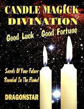 Candle Magick Divination : Good Luck - Good Fortune by Diagon Star (2001, Pap...