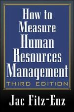 How to Measure Human Resources Management by Jac Fitz-Enz (2002, Hardcover,...
