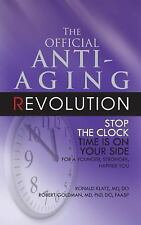 The Official Anti-Aging Revolution: Stop the Clock, Time is on Your-ExLibrary