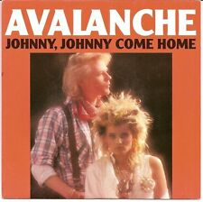 Avalanche 7'' Johnny, Johnny Come Home - France