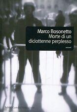 Marco Bosonetto = MORTE DI UN DICIOTTENNE PERPLESSO