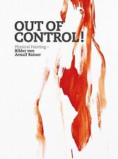 ARNULF RAINER - OUT OF CONTROL