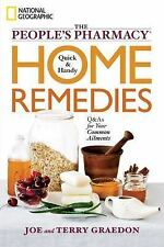 The People's Pharmacy Quick and Handy Home Remedies: Q&As for Your Com-ExLibrary