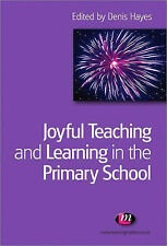 Joyful Teaching and Learning in the Primary School by SAGE Publications Ltd (Pap