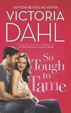 So Tough to Tame by Victoria Dahl (2013, Paperback) Romance