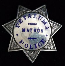 Obsolete & Rare Petaluma, California Police Matron Badge by Irvine & Jachens