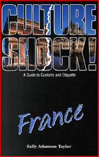 Culture Shock! France: A Guide to Customs and Etiquette, Sally Adamson Taylor