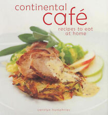 Continental Cafe Recipe Secrets: Vibrant, Delicious Dishes That Encapsulate the