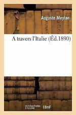 Histoire: A Travers L'Italie by Auguste Meylan and Meylan-A (2014, Paperback)