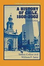 A History of Chile, 1808-2002 (Cambridge Latin American Studies), Sater, William
