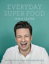 EVERYDAY SUPER FOOD by Jamie Oliver, HARDCOVER, BRAND NEW. FREE POST