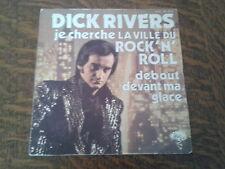 45 tours dick rivers je cherche la ville du rock' n' roll