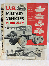 U.S. MILITARY VEHICLES: WWII - E.J. Hoffschmidt and W.H. Tantum IV, eds - 1970