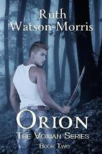 The Voxian Ser.: Orion : Fight for Vox by Ruth Watson-Morris (2013, Paperback)