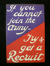 "Original WWI Recruiting Poster ""If You Cannot Join The Army Try & Get a Recruit"""