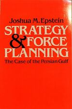 Strategy and Force Planning : The Case of the Persian Gulf by Joshua M....