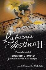 La Baraja y Tu Destino II (Baraja Espanola), Conjuros y Limpias para Eliminar...