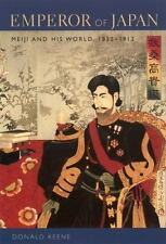 Emperor of Japan: Meiji and His World, 1852-1912 by Keene, Donald