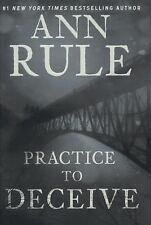 Ann Rule - Practice To Deceive (2013) - Used - Trade Cloth (Hardcover)