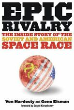 Epic Rivalry: The Inside Story of the Soviet and American Space Race-ExLibrary