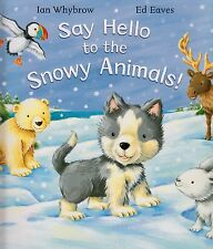 Say Hello to the Snowy Animals! BRAND NEW BOOK by Ian Whybrow (Paperback 2010)