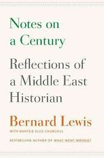Notes on a Century : Reflections of a Middle East Historian by Bernard Lewis and