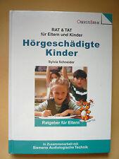 Ratgeber für Eltern.Hörgeschädigte Kinder ,Hörstörung Hörentwicklung
