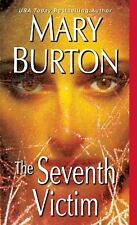 The Seventh Victim by Mary Burton (2013, Paperback)