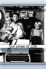 NEW - The Prose of Life: Russian Women Writers from Khrushchev to Putin