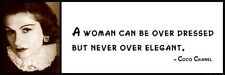 Wall Quote - COCO CHANEL - A woman can be over dressed but never over elegant.