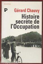 HISTOIRE secrète de l'Occupation par Gérard Chauvy. Service Presse & Dédicace