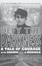 Defy the Darkness: A Tale of Courage in the Shadow of Mengele by Kohn, David, Ro