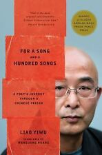 For a Song and a Hundred Songs: A Poet's Journey through a Chinese Prison, Yiwu,