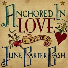 Anchored In Love Tribute To June Carter (2007, CD NIEUW)