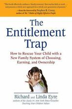 The Entitlement Trap: How to Rescue Your Child with a New Family Syste-ExLibrary
