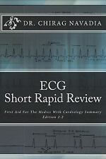 ECG Short Rapid Review : First Aid for USMLE and NCLEX by Chirag Navadia...