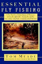 Essential Fly Fishing : Learning the Right Way and Improving the Skills You...