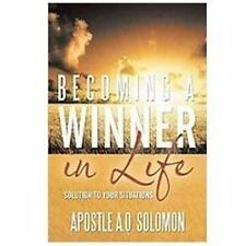 Becoming A Winner in Life : Solution to Your Situations by Apostle A. O....