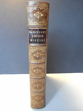 A History of the Christian Church during the Reformation -C.Hardwick 1856 1st ed