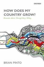 How Does My Country Grow? : Economic Advice Through Story-Telling by Brian...