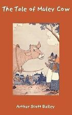 The Tale of Muley Cow by Arthur Bailey (1909, Paperback)