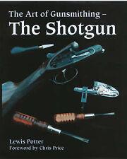 The Art of Gunsmithing: The Shotgun by Lewis Potter (Hardback, 2006)