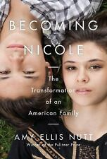 Becoming Nicole : The Transformation of an American Family by Amy Ellis Nutt (20