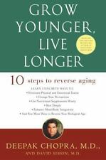 Grow Younger, Live Longer: Ten Steps to Reverse Aging by Deepak Chopra, David S