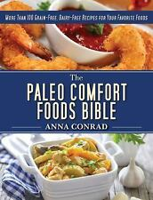 The Paleo Comfort Foods Bible: More Than 100 Grain-Free, Dairy-Free Recipes for